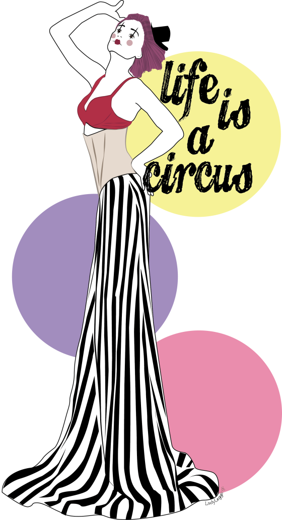 LIFE IS A CIRCUS!